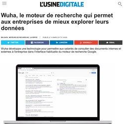 Wuha, le moteur de recherche qui permet aux entreprises de mieux explorer leurs données