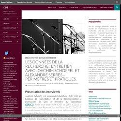 Les données de la recherche : Entretien avec Joachim Schopfel et Alexandre Serres – Périmètres et pratiques.