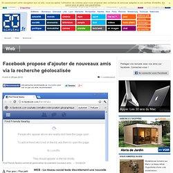 Facebook propose d'ajouter de nouveaux amis via la recherche géolocalisée