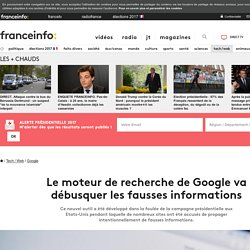 Le moteur de recherche de Google va débusquer les fausses informations
