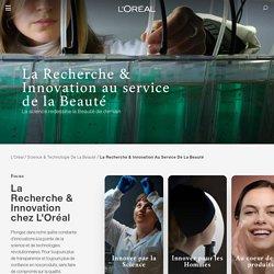 Groupe L'Oréal : La Recherche & Innovation au service de la Beauté