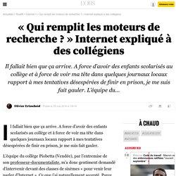 «Qui remplit les moteurs de recherche?» Internet expliqué à des collégiens - 27 mai 2016