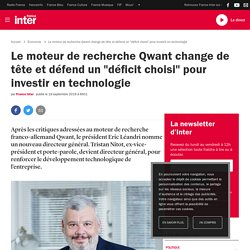 """Le moteur de recherche Qwant change de tête et défend un """"déficit choisi"""" pour investir en technologie"""