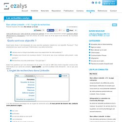 Bien utiliser LinkedIn - n°4 : l'onglet de recherches - EZALYS
