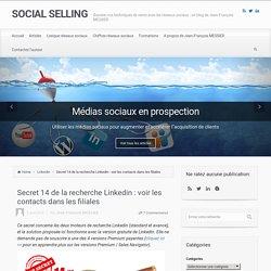 Secret 14 de la recherche Linkedin : voir les contacts dans les filiales - SOCIAL SELLING