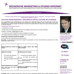 Recherche Marketing & Etudes Internet.: Cultural Brand Research : explorer le capital culturel de la marque