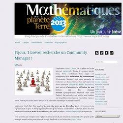 [1jour, 1 brève] recherche un Community Manager !