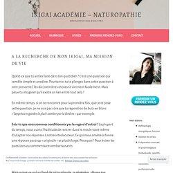 A la recherche de mon Ikigai, ma mission de vie – Ikigai Académie – Naturopathie