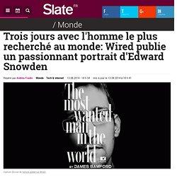 Trois jours avec l'homme le plus recherché au monde: Wired publie un passionnant portrait d'Edward Snowden