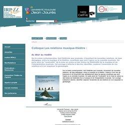 Institut de Recherche Pluridisciplinaire en Arts, Lettres et Langues (IRPALL) - Colloque Les relations musique-théâtre :