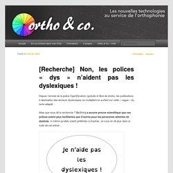 [Recherche] Non, les polices «dys» n'aident pas les dyslexiques !