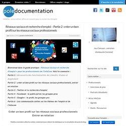 Réseaux sociaux et recherche d'emploi - Partie 2 : créer un bon profil sur les réseaux sociaux professionnels - Pole Documentation