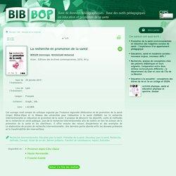La recherche en promotion de la santé : Bib-Bop BERGER Dominique, BOUSSOUAR Mohamed