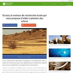 Ecosia, le moteur de recherche écolo qui vous propose d'aider à planter des arbres