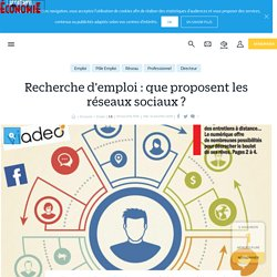 Recherche d'emploi : que proposent les réseaux sociaux ? - Le Parisien