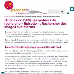 [Allô la doc ? #8] Les moteurs de recherche-Épisode3:Rechercher des images sur Internet