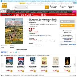 A la recherche des voies romaines dans le Nord-Pas-de-Calais - broché - Pierre Leman