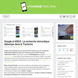 Google et #SEO : La recherche sémantique débarque dans le Tourisme