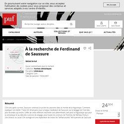 À la recherche de Ferdinand de Saussure - Michel Arrivé - Formes sémiotiques - Format Physique et Numérique
