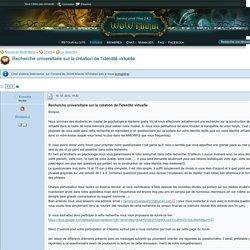 Recherche universitaire sur la création de l'identité virtuelle - La Taverne - Forums de WoW Mania