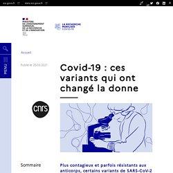 Covid-19 : ces variants qui ont changé la donne / CNRS, mars 2021