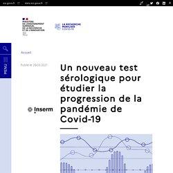 Un nouveau test sérologique pour étudier la progression de la pandémie de Covid-19 / Recherchecovid.enseignementsup-recherche.gouv.fr