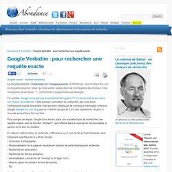Google Verbatim : pour rechercher une requête exacte