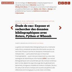 Étude de cas : Exposer et rechercher des données bibliographiques avec Zotero, Python etWhoosh // David Lesieur