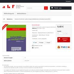 Informer et rechercher : guide à l'usage du bibliothécaire en formation (version PDF) - ABIS