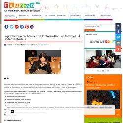 Apprendre à rechercher de l'information sur Internet : 4 vidéos tutoriels