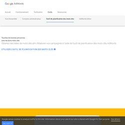 Rechercher des mots clés et améliorer votre stratégie grâce à l'outil de planification des mots clés – Google AdWords