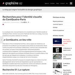 Recherches pour l'identité visuelle duCentQuatre-Paris - Graphéine