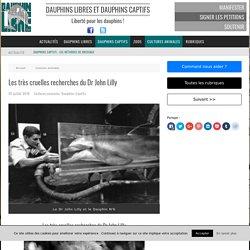 Les très cruelles recherches du Dr John Lilly - Dauphinlibre.be