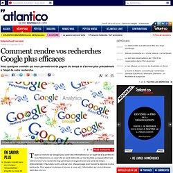 Comment rendre vos recherches Google plus efficaces