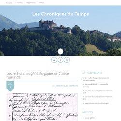 Les recherches généalogiques en Suisse romande – Les Chroniques du Temps