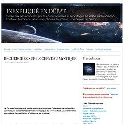 DOC Le Cerveau Mystique SITE inexpliqué-en débat.com
