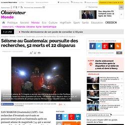 Séisme au Guatemala: poursuite des recherches, 52 morts et 22 disparus