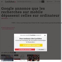 Google annonce que les recherches sur mobile dépassent celles sur ordinateur - Les Echos