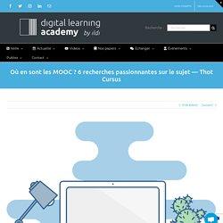 Où en sont les MOOC ? 6 recherches passionnantes sur le sujet — Thot Cursus