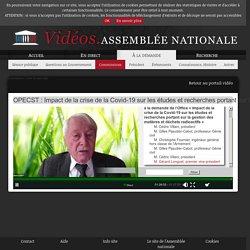 ASSEMBLEE NATIONALE 25/03/21 OPECST : Impact de la crise de la Covid-19 sur les études et recherches portant sur la gestion des matières et déchets radioactifs