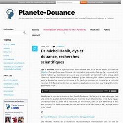 Dr Michel Habib, dys et douance, recherches scientifiques - Planète-Douance Planète-Douance