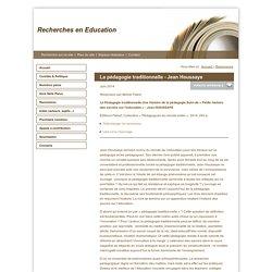 Recherches en Education - La pédagogie traditionnelle - Jean Houssaye