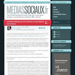 Médias sociaux > Le Community Manager que vous recherchez se trouve déjà dans votre entreprise