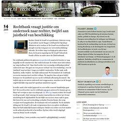 Rechtbank vraagt justitie om onderzoek naar rechter, twijfel aan juistheid van beschikking