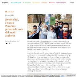 Recicla bé!, l'escola Peramàs promou la cura del medi ambient