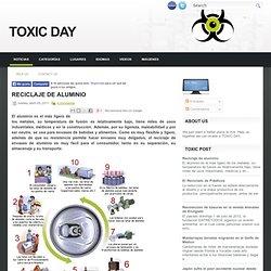 Reciclaje de aluminio ~ TOXIC DAY