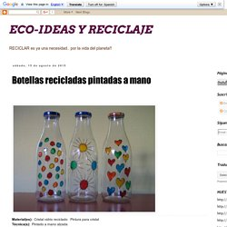 ECO-IDEAS Y RECICLAJE : Botellas recicladas pintadas a mano
