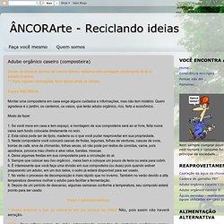 ÂNCORArte - Reciclando ideias: Adubo orgânico caseiro (composteira)