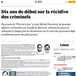 Dix ans de débat sur la récidive des criminels - 24 décembre 2009