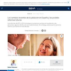 Los cambios recientes de la jubilación en España y las posibles reformas futuras - BBVA Mi jubilación